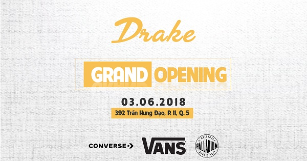 Drake: Grand Opening Celebration at 392 Trần Hưng Đạo Street, Ward 11, District 5